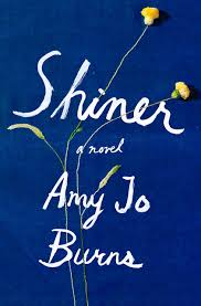 An Interview with Amy Jo Burns, Author of Shiner
